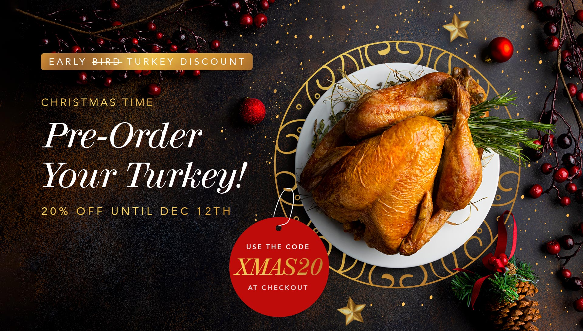 Early Turkey Discount! Pre-Order with 20% off until Dec 12th